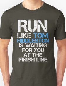 Run Like Tom Hiddleston is Waiting (dark shirt) Unisex T-Shirt