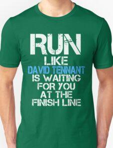 Run Like David Tennant is Waiting (dark shirt) Unisex T-Shirt
