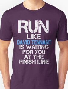 Run Like David Tennant is Waiting (dark shirt) Unisex T-Shirt