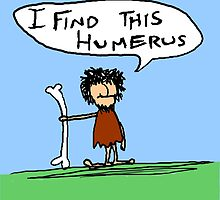 I Find This Humerus by MycroftInd