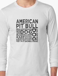 American Pit Bull Long Sleeve T-Shirt