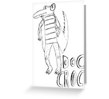 Doc Croc (black) Greeting Card
