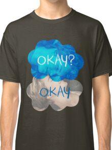 Okay? Okay Classic T-Shirt