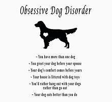 Obsessive Dog Disorder Unisex T-Shirt