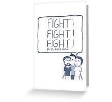 Fight! Kiss! Greeting Card