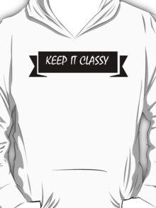 KEEP IT CLASSY, classy, mustache, beard, monocle, nerd T-Shirt