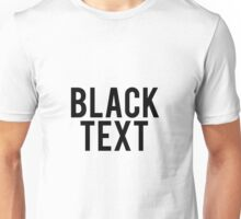 Black Text Shirt Unisex T-Shirt
