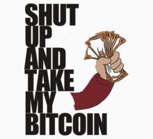 Shut Up & Take My Bitcoin T-Shirt