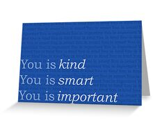You is kind, you is smart, you is important - The Help BLUE Greeting Card