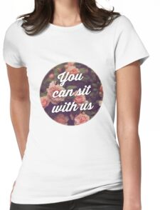 you CAN sit with us! Womens Fitted T-Shirt