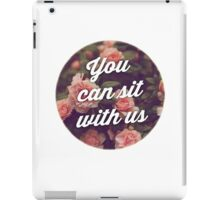 you CAN sit with us! iPad Case/Skin