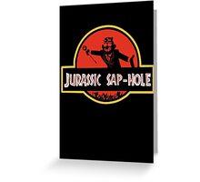 Jurassic Sap-Hole Greeting Card