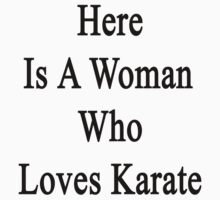 Here Is A Woman Who Loves Karate  by supernova23