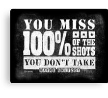 Gretzky Quote: Miss 100% of Shots You Don't Take Canvas Print