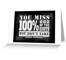 Gretzky Quote: Miss 100% of Shots You Don't Take Greeting Card