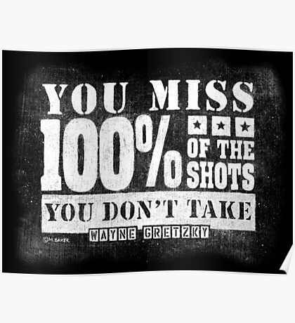 Gretzky Quote: Miss 100% of Shots You Don't Take Poster