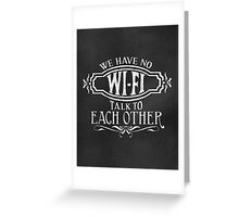 NO Wi-Fi...Talk to Each Other Vintage Chalk Poster Greeting Card