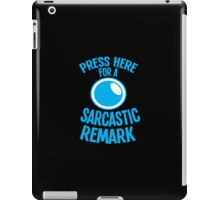 PRESS HERE for a SARCASTIC remark funny buttons iPad Case/Skin