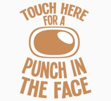 Touch here for a PUNCH in the FACE by jazzydevil