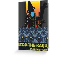 Stop The Kaiju Greeting Card