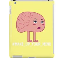 Make Up Your Mind iPad Case/Skin