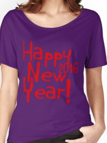 Happy New Year! 2016 Women's Relaxed Fit T-Shirt