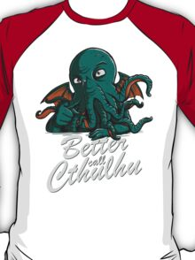 Better Call Cthulhu T-Shirt