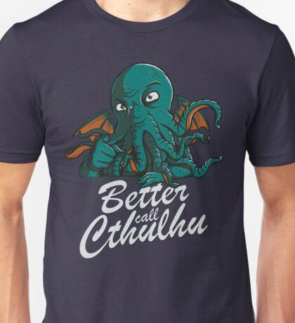 Better Call Cthulhu Unisex T-Shirt