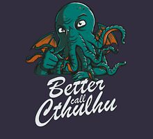 Better Call Cthulhu Unisex T-Shirt