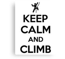 Keep calm and climb on Canvas Print