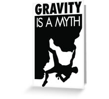 Gravity is a myth Greeting Card