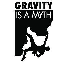 Gravity is a myth Photographic Print