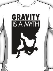 Gravity is a myth T-Shirt