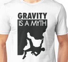 Gravity is a myth Unisex T-Shirt
