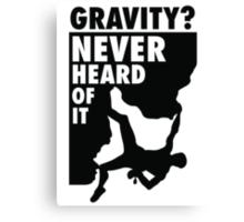 Gravity? Never heard of it! Canvas Print