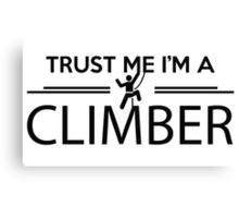Trust me I'm a climber Canvas Print