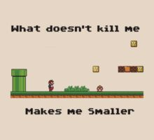 What doesn't kill me makes me Smaller by AlexFrost