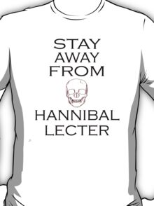 NBC Hannibal: Stay Away From Hannibal Lecter T-Shirt