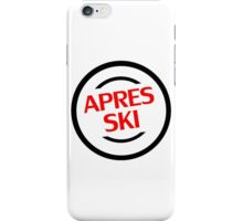 apres ski, ski, party, winter, snowboard,ride,hut iPhone Case/Skin