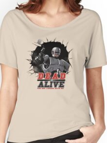 DEAD or ALIVE Women's Relaxed Fit T-Shirt