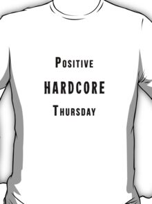 Positive Hardcore Thursday T-Shirt