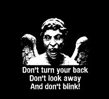 Weeping Angel, Don't Blink... by RocketmanTees