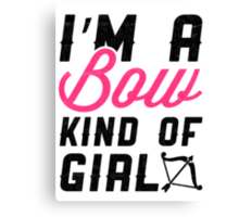 I'M A BOW KIND OF GIRL Canvas Print