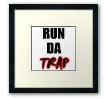 RUN DA TRAP Framed Print