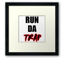 RUN DA TRAP Framed Print