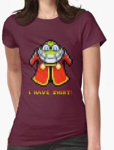 I Have Shirt! Womens Fitted T-Shirt