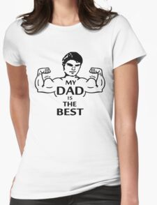 My dad is the best Womens Fitted T-Shirt