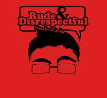 Rude & Disrespectful Unisex T-Shirt