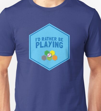 I'd rather be playing (Board games CATAN) Unisex T-Shirt
