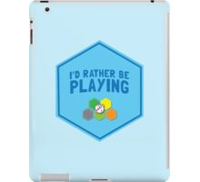 I'd rather be playing (Board games CATAN) iPad Case/Skin